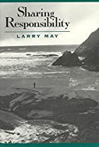 Sharing Responsibility by Larry May
