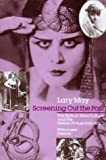 May, Lary: Screening Out the Past: The Birth of Mass Culture and the Motion Picture Industry