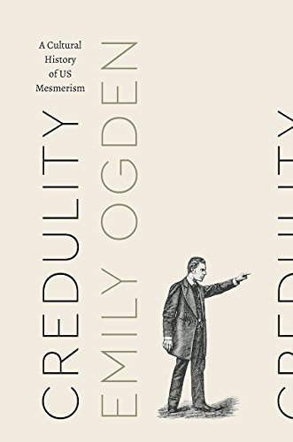 credulity-a-cultural-history-of-us-mesmerism-class-200-new-studies-in-religion