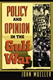 Mueller, John: Policy and Opinion in the Gulf War