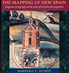 The Mapping of New Spain: Indigenous…