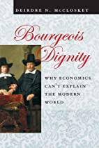 Bourgeois Dignity: Why Economics Can't…