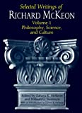 McKeon, Zahava K.: Selected Writings of Richard McKeon: Philosophy, Science, and Culture