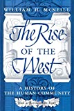 William H. McNeill: The Rise of the West: A History of the Human Community; with a Retrospective Essay