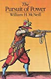 McNeill, William H.: The Pursuit of Power: Technology, Armed Force and Society Since A.D. 1000