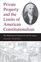 Private Property and the Limits of American…