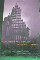 Monuments and Memory, Made and Unmade by&hellip;