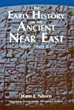 Nissen, Hans J.: The Early History of the Ancient Near East, 9000-2000 B.C.