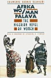 Ogunyemi, Chikwenye Okonjo: Africa Wo/Man Palava: The Nigerian Novel by Women