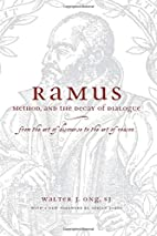 Ramus, Method, and the Decay of Dialogue:…