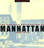 Page, Max: The Creative Destruction of Manhattan, 1900-1940