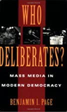 Who Deliberates?: Mass Media in Modern…