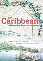 The Caribbean: A History of the Region and…