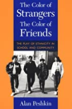 The Color of Strangers, the Color of Friends…