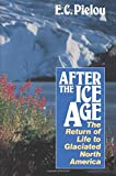 Pielou, E. C.: After the Ice Age: The Return of Life to Glaciated North America