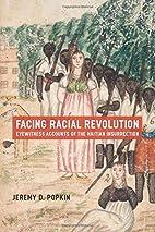 Facing Racial Revolution: Eyewitness…
