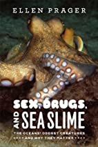 Sex, Drugs, and Sea Slime: The Oceans'…