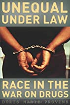 Unequal under Law: Race in the War on Drugs…