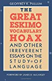 Pullum, Geoffrey K.: The Great Eskimo Vocabulary Hoax And Other Irreverent Essays on the Study of Language