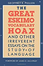 the Great Eskimo Vocabulary Hoax, and Other…