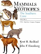 Mammals of the Neotropics, Volume 2: The…