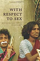 With Respect to Sex: Negotiating Hijra…