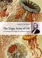 The Tragic Sense of Life: Ernst Haeckel and…