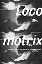 Locomotrix: Selected Poetry and Prose of…