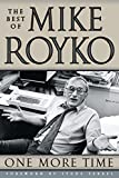 Royko, Mike: One More Time: The Best of Mike Royko