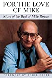 Mike Royko: For the Love of Mike: More of the Best of Mike Royko