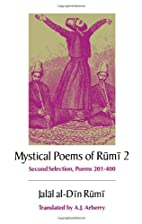 The Mystical Poems of Rumi 2: Second…