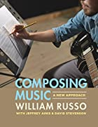 Composing Music: A New Approach by William…