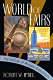 Rydell, Robert W.: World of Fairs: The Century-Of-Progress Expositions