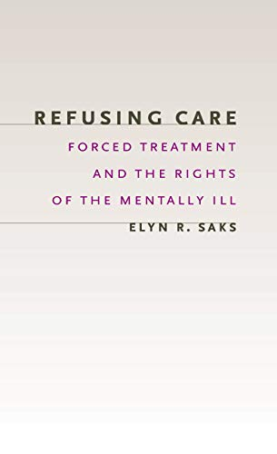 refusing-care-forced-treatment-and-the-rights-of-the-mentally-ill