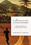 Sahlins, Marshall David: Apologies To Thucydides: Understanding History As Culture And Vice Versa