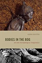 Bodies in the Bog and the Archaeological…