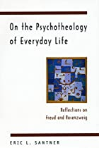 On the Psychotheology of Everyday Life:…