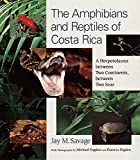 Savage, Jay M.: The Amphibians And Reptiles of Costa Rica: A Herpetofauna Between Two Continents, Between Two Seas