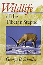 Wildlife of the Tibetan Steppe by George B.…