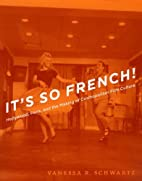 It's So French!: Hollywood, Paris, and the…