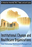 Scott, W. Richard: Institutional Change and Healthcare Organizations: From Professional Dominance to Managed Care