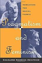 Pragmatism and Feminism: Reweaving the…