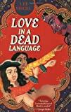 Siegel, Lee: Love in a Dead Language