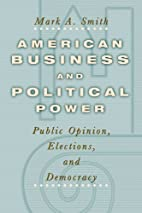 American Business and Political Power:…