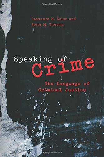 speaking-of-crime-the-language-of-criminal-justice-chicago-series-in-law-and-society