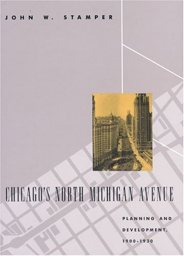 chicagos-north-michigan-avenue-planning-and-development-1900-1930-chicago-architecture-and-urbanism