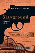 Slayground: A Parker Novel by Richard Stark