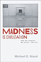 Madness Is Civilization: When the Diagnosis…