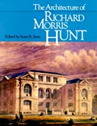 The Architecture of Richard Morris Hunt by…