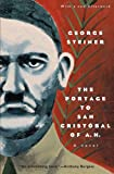 Steiner, George: Portage to San Cristobal of A.H. With a New Afterword